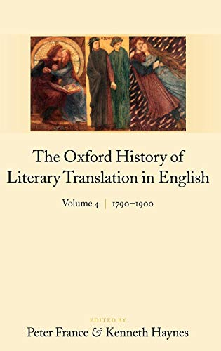 9780199246236: The Oxford History of Literary Translation in English: Volume 4: 1790-1900