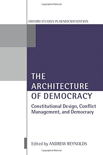 9780199246458: The Architecture of Democracy: Constitutional Design, Conflict Management, and Democracy