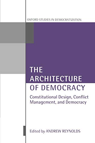 9780199246465: The Architecture of Democracy: Constitutional Design, Conflict Management, and Democracy