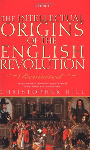 Intellectual Origins of the English Revolution: Revisited (0199246475) by Hill, Christopher