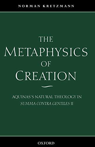 9780199246540: The Metaphysics of Creation: Aquinas's Natural Theology in Summa contra gentiles II