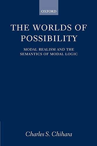 9780199246557: The Worlds of Possibility: Modal Realism and the Semantics of Modal Logic