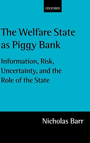 9780199246595: The Welfare State As Piggy Bank: Information, Risk, Uncertainty, and the Role of the State