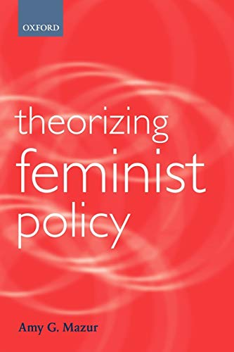 9780199246724: Theorizing Feminist Policy (Gender and Politics)