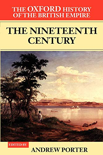 9780199246786: The Oxford History of the British Empire: Volume III: The Nineteenth Century: Nineteenth Century Vol 3