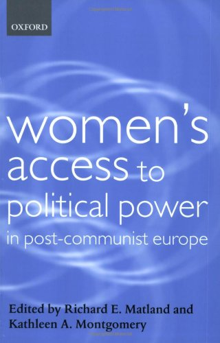Women's Access to Political Power in Post-Communist Europe (Gender and Politics Series)