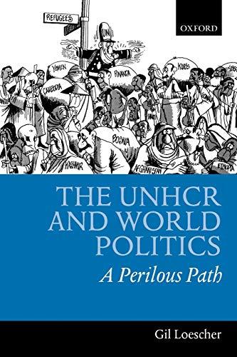 9780199246915: The UNHCR and World Politics: A Perilous Path