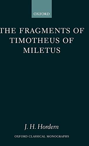 9780199246946: The Fragments of Timotheus of Miletus (Oxford Classical Monographs)