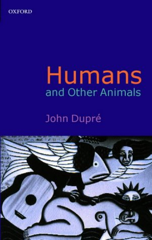 9780199247097: Humans and Other Animals