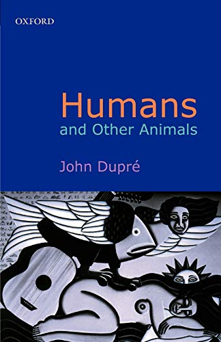9780199247103: Humans and Other Animals