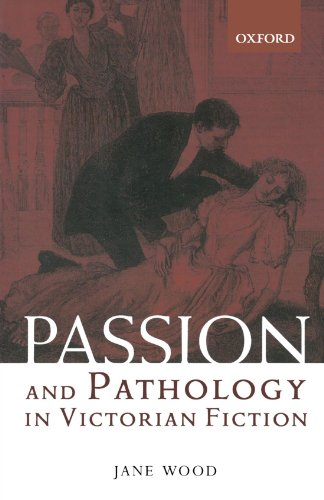 9780199247134: Passion and Pathology in Victorian Fiction