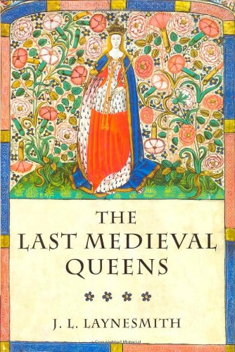 9780199247370: The Last Medieval Queens: English Queenship 1445-1503