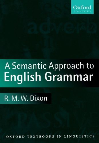 9780199247400: A Semantic Approach to English Grammar (Oxford Textbooks in Linguistics)