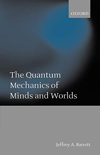 9780199247431: The Quantum Mechanics of Minds and Worlds