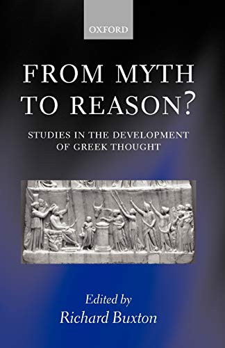 9780199247523: From Myth to Reason?: Studies in the Development of Greek Thought