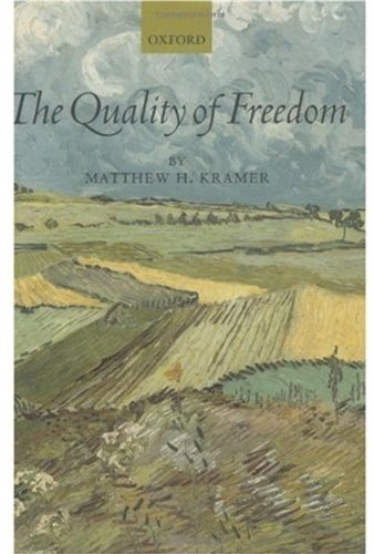 The Quality of Freedom: Kramer, Matthew H.