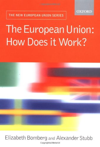 9780199247660: The European Union: How Does It Work? (New European Union Series)