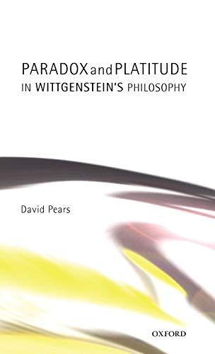 9780199247707: Paradox and Platitude in Wittgenstein's Philosophy