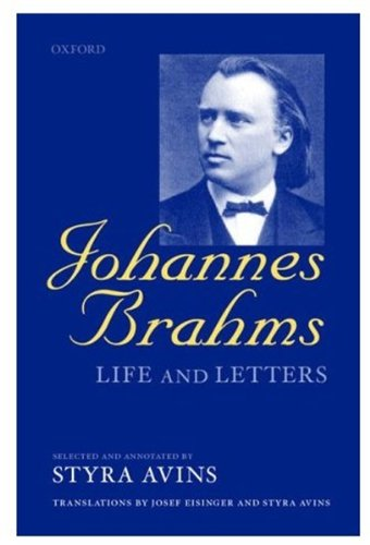 9780199247738: Johannes Brahms: Life and Letters