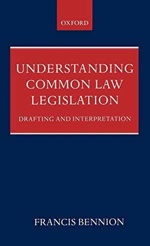 9780199247776: Understanding Common Law Legislation: Drafting and Interpretation