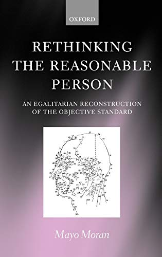 9780199247820: Rethinking the Reasonable Person: An Egalitarian Reconstruction of the Objective Standard