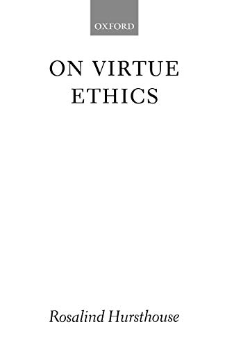 9780199247998: On Virtue Ethics