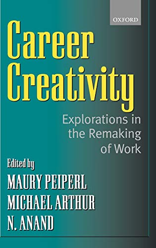 9780199248711: Career Creativity: Explorations in the Remaking of Work