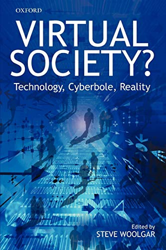 9780199248766: Virtual Society? Get Real!: Technology, Cyberbole, Reality