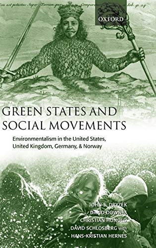 9780199249022: Green States and Social Movements: Environmentalism in the United States, United Kingdom, Germany, & Norway: Environmentalism in the United States, United Kingdom, Germany and Norway