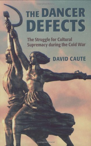 9780199249084: The Dancer Defects: The Struggle for Cultural Supremacy during the Cold War
