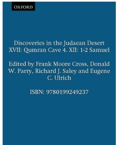 Qumran Cave 4: XII: 1-2 Samuel (Discoveries in the Judaean Desert) (Vol 12) (0199249237) by Donald W. Parry; Eugene C. Ulrich; Frank Moore Cross; Richard J. Saley