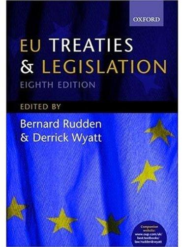 RUDDEN AND WYATT'S EU TREATIES AND LEGISLATION.: Wyatt, Derrick (editor).