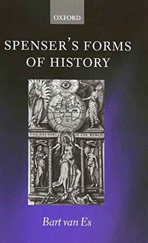 9780199249701: Spenser's Forms of History: Elizabethan Poetry and the 'State of Present Time'