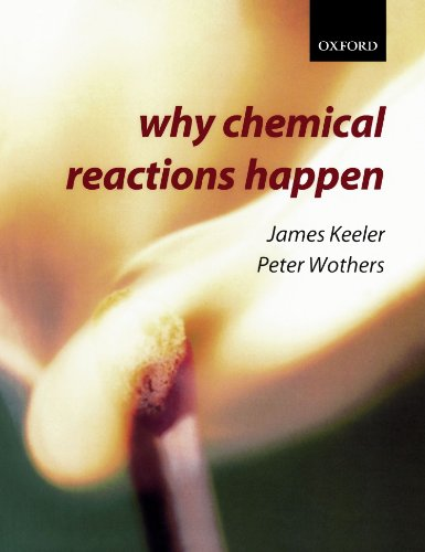 Why Chemical Reactions Happen: James Keeler, Peter