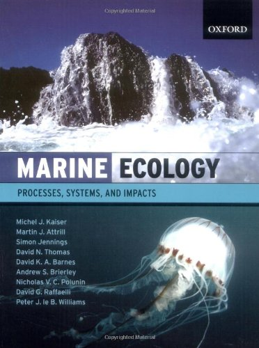 Marine Ecology: Processes, Systems, and Impacts: Michel J. Kaiser,