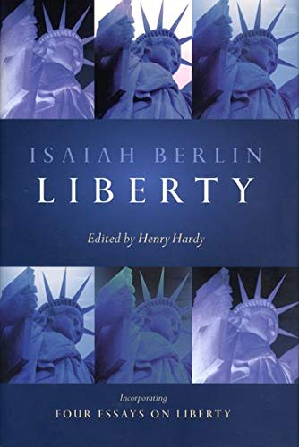 9780199249886: Liberty: Incorporating 'Four Essays on Liberty'