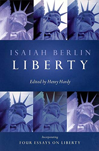 9780199249893: Liberty: Incorporating Four Essays on Liberty