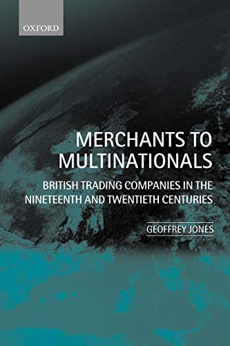 9780199249992: Merchants to Multinationals: British Trading Companies in the Nineteenth and Twentieth Centuries