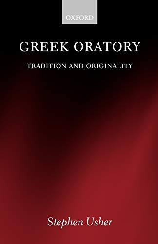 9780199250028: Greek Oratory: Tradition and Originality