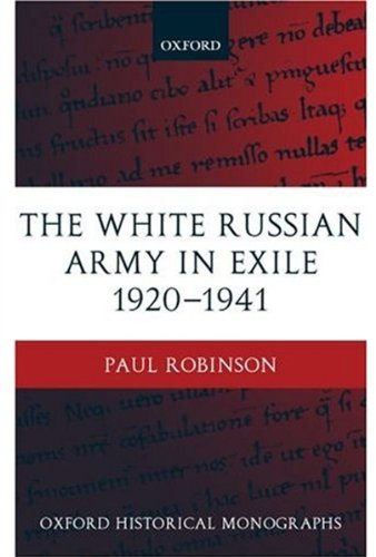 9780199250219: The White Russian Army in Exile 1920-1941 (Oxford Historical Monographs)