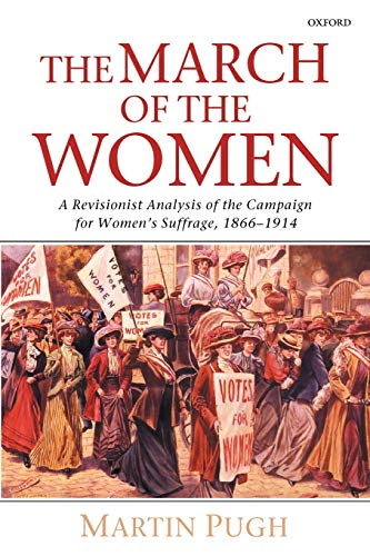 9780199250226: The March of the Women: A Revisionist Analysis of the Campaign for Women's Suffrage, 1866-1914