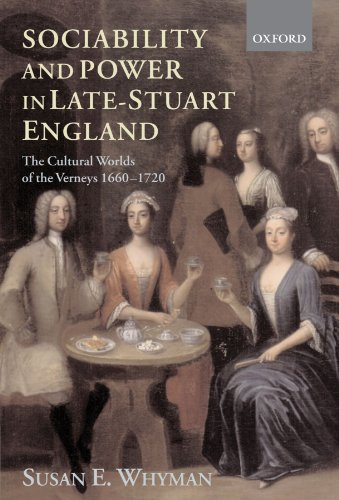 9780199250233: Sociability and Power in Late Stuart England: The Cultural Worlds of the Verneys 1660-1720