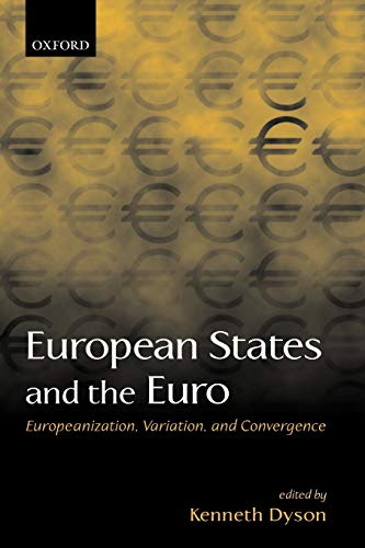 9780199250257: European States and the Euro: Europeanization, Variation, and Convergence