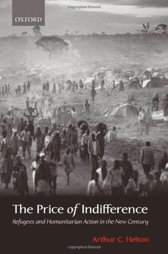9780199250301: The Price of Indifference: Refugees and Humanitarian Action in the New Century