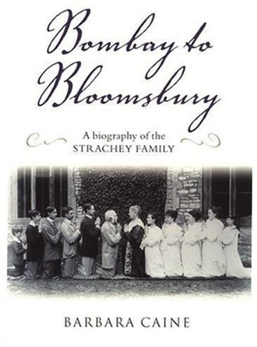 9780199250349: Bombay to Bloomsbury: A Biography of the Strachey Family