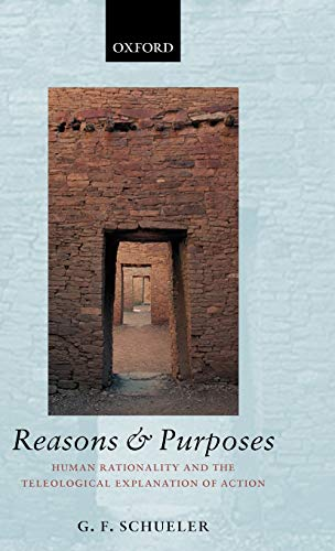 9780199250370: Reasons and Purposes: Human Rationality and the Teleological Explanation of Action