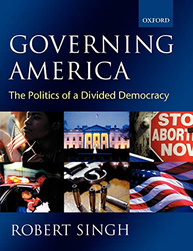 9780199250493: Governing America: The Politics of a Divided Democracy