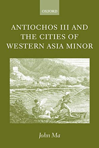 9780199250516: Antiochos III and the Cities of Western Asia Minor