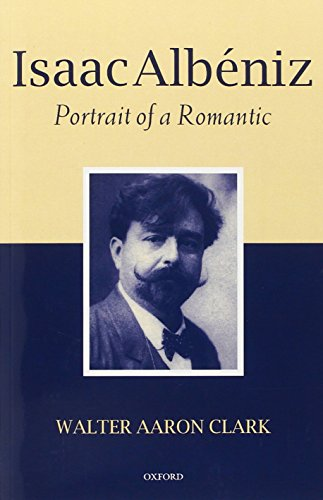 9780199250523: Isaac Albéniz: Portrait of a Romantic