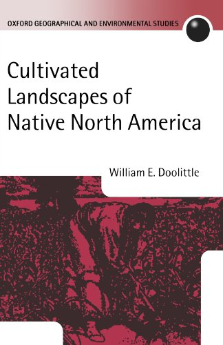 9780199250714: Cultivated Landscapes of Native North America (Oxford Geographical and Environmental Studies Series)